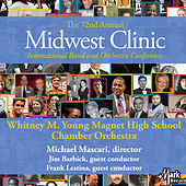 2018 Midwest Clinic: Whitney M. Young Magnet High School Chamber Orchestra (Live) von Various Artists
