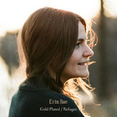 Gold Plated / Refugee by Erin Rae