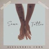 Same Tattoo by Alexandria Corn