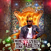 Money Must Come de SlizeboyAbility