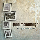 Can You See Me Now by John McDonough