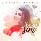 Disse Sim de Mariana Aguiar