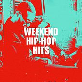 Weekend Hip-Hop Hits by Various Artists
