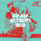 Hip-Hop Hits Happy Hour de Various Artists