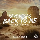 Back to Me (Calvo Remix) von Rave Vegas