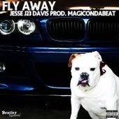 Fly Away by Jesse J23 Davis