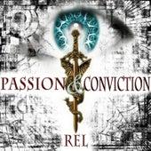 Passion & Conviction von Rel