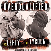 Overqualified (feat. Prince Lefty) by Rich Tycoon