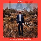 Nie Mów Mi Jak Mam Żyć de LAX (Rap)