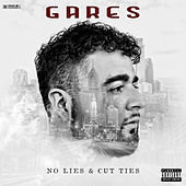 No Lies & Cut Ties by Gares