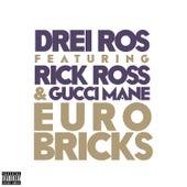 Euro Bricks (feat. Rick Ross & Gucci Mane) by Drei Ros