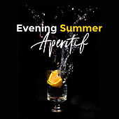 Evening Summer Aperitif: Instrumental Background di Various Artists