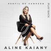 Perfil de Campeão (Playback) de Aline Kaiany