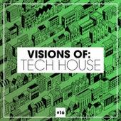 Visions of: Tech House, Vol. 16 de Various Artists