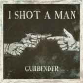 Gunbender by I Shot A Man