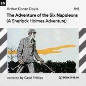 The Adventure of the Six Napoleons (A Sherlock Holmes Adventure) von Sherlock Holmes