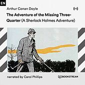 The Adventure of the Missing Three-Quarter (A Sherlock Holmes Adventure) von Sherlock Holmes