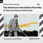 The Adventure of the Golden Pince-Nez (A Sherlock Holmes Adventure) von Sherlock Holmes