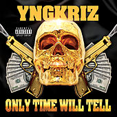 Only Time Will Tell von Yng Kriz