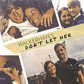 Don't Let Her by Walker Hayes
