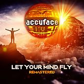 Let Your Mind Fly (Remastered) by Accuface