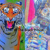Live! at the Black House (Live) de Tiger