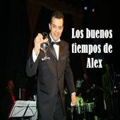 Los Buenos Tiempos de Alex de Alex Bueno