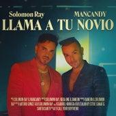 Llama A Tu Novio by Solomon Ray
