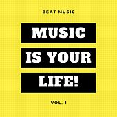 Music Is Your Life!, Vol. 1 (Original Mix) by Various Artists