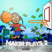 Makin' Plays 2 by T-Young