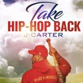 Take Hip-Hop Back de J. Carter