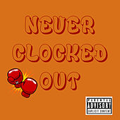 Never Clocked Out von Oke