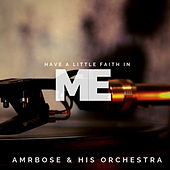 Have a Little Faith in Me (Pop) by Ambrose & His Orchestra