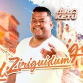Ziriguidum by Ara Ketu