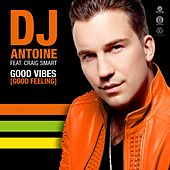 Good Vibes (Good Feeling) von DJ Antoine