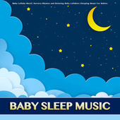 Baby Sleep Music: Baby Lullaby Music, Nursery Rhymes and Relaxing Baby Lullabies Sleeping Music For Babies de Einstein Baby Lullaby Academy