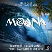 Moana: How Far I'll Go: Main Theme by Geek Music