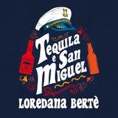 Tequila e San Miguel de Loredana Bertè