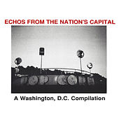 Echos From the Nation's Capital: A Washington, D.C. Compilation by Various Artists