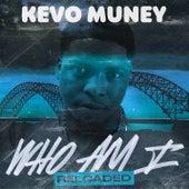Who Am I (Reloaded) von Kevo Muney