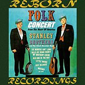 Folk Concert From The Hearth Of America (HD Remastered) de The Stanley Brothers