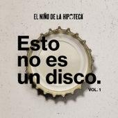 Esto No Es un Disco Vol.1 de El Niño de la Hipoteca