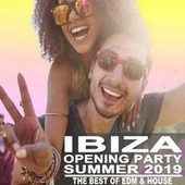 Ibiza Opening Party Summer 2019 (The Best EDM, Trap, Atm Future Bass, Electro House, Dirty House & Progressive Trance of Amnesia, Ushuaia, Pacha, Privilege, Eden, Zoo Project, Pacha, Blue Marlin, Dc10, Hi) von Various Artists