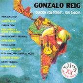 Canción Con Todos… Sus Amigos by Gonzalo Reig
