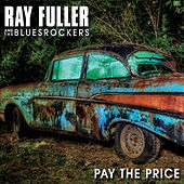 Pay the Price by Ray Fuller And The Blues Rockers