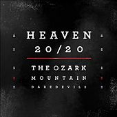 Heaven 20/20 de Ozark Mountain Daredevils