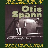 Good Morning Mr. Blues (HD Remastered) by Otis Spann