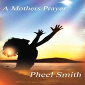A Mother's Prayer de Pheel Smith