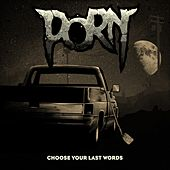 Choose Your Last Words by Porn