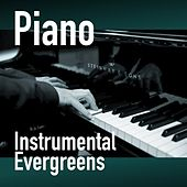 Piano - Instrumental Evergreens by Various Artists